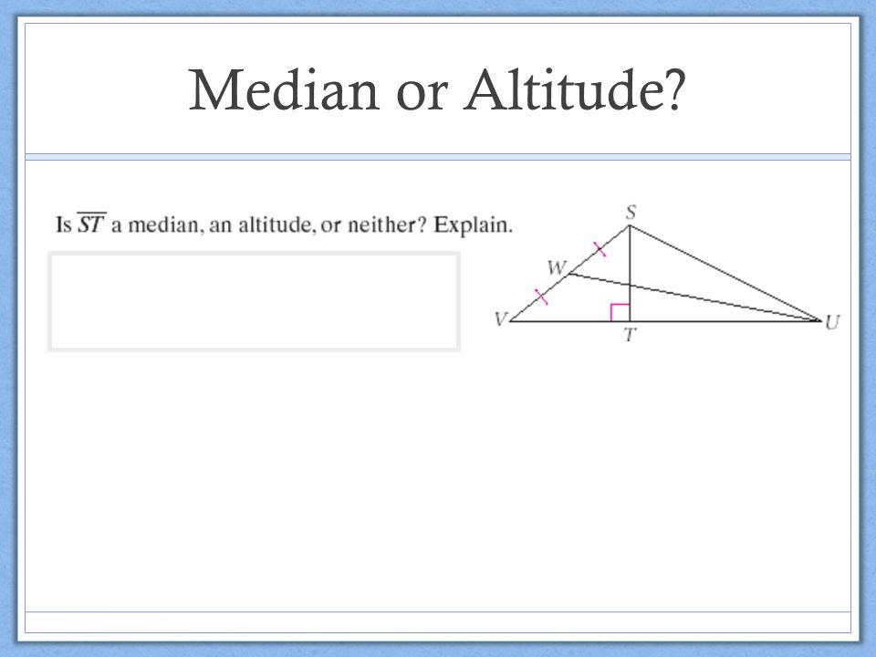 Median or Altitude
