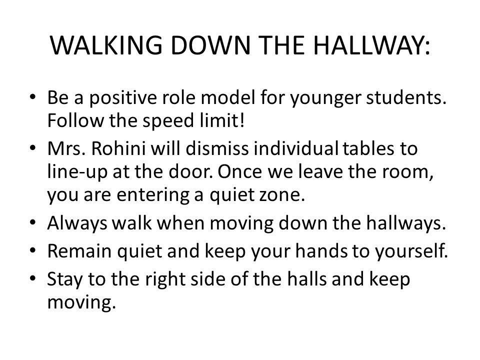 WALKING DOWN THE HALLWAY: