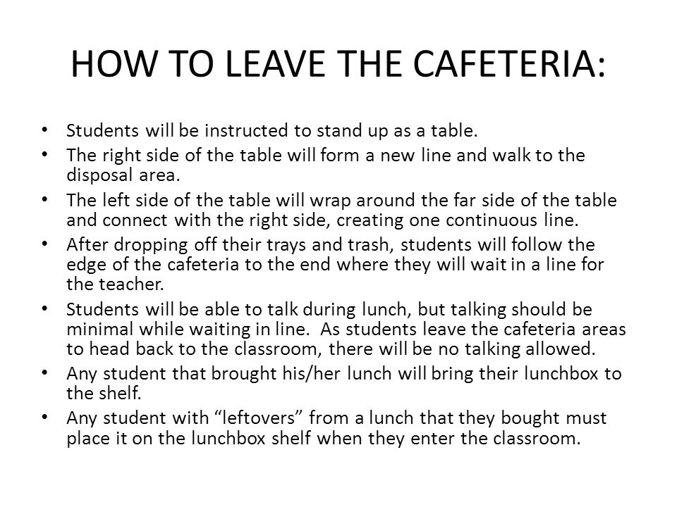 HOW TO LEAVE THE CAFETERIA: