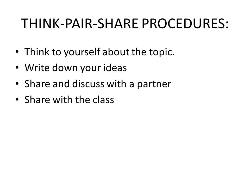 THINK-PAIR-SHARE PROCEDURES: