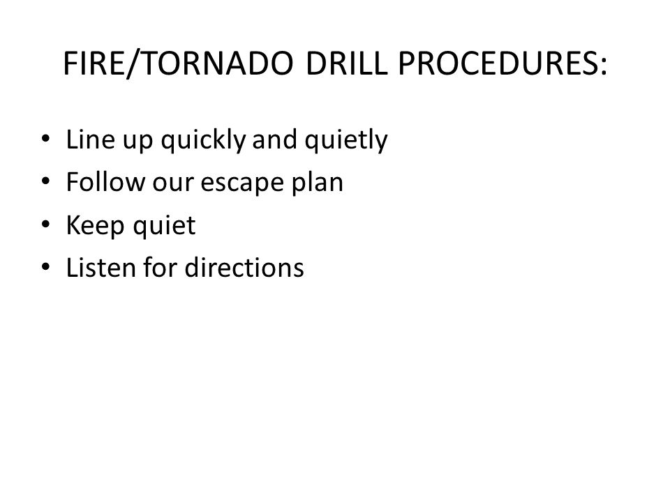 FIRE/TORNADO DRILL PROCEDURES: