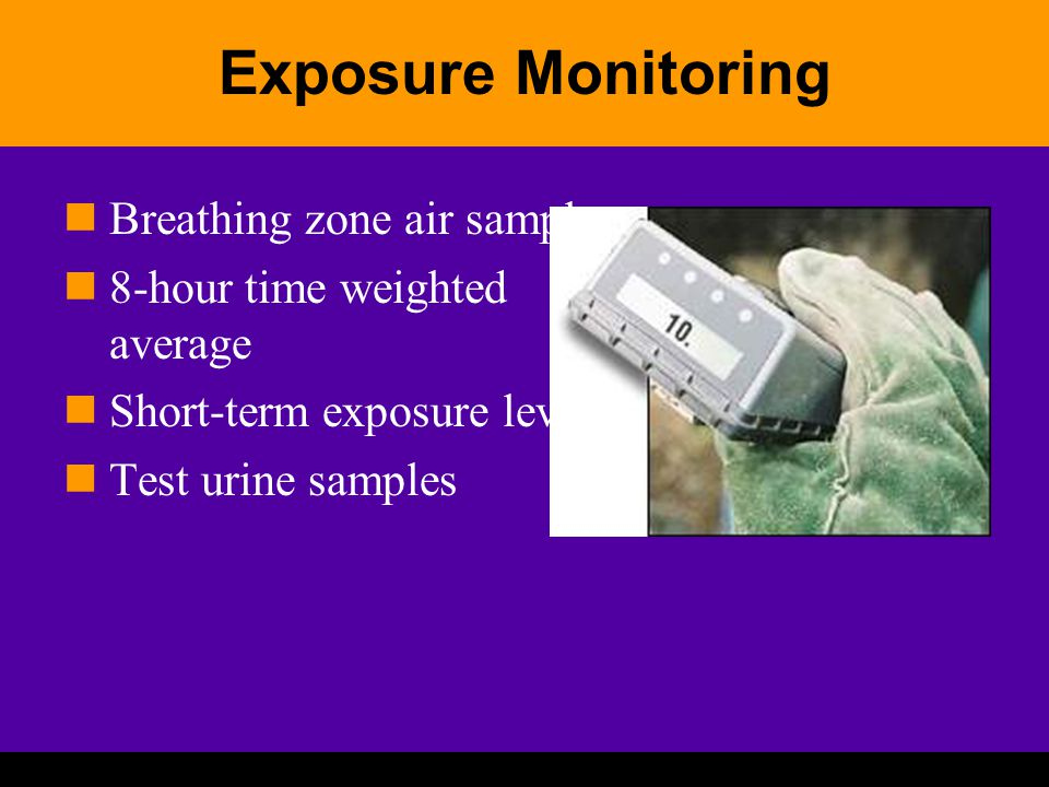 Exposure Monitoring Breathing zone air samples