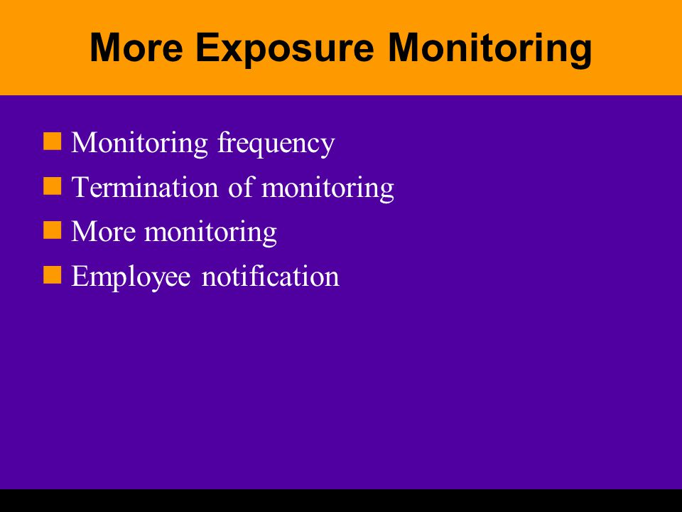 More Exposure Monitoring