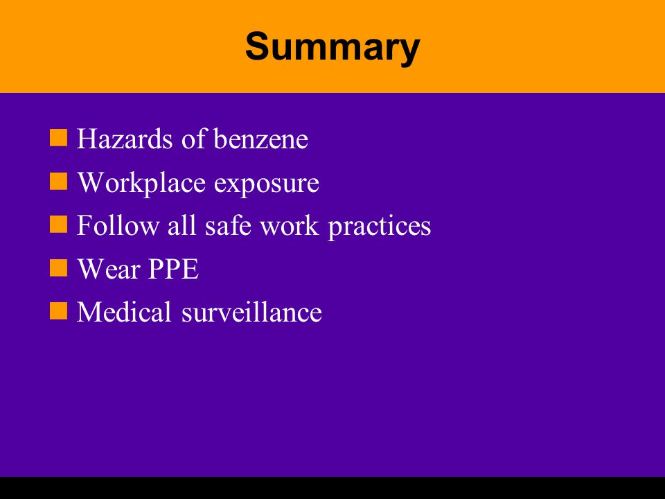 Summary Hazards of benzene Workplace exposure