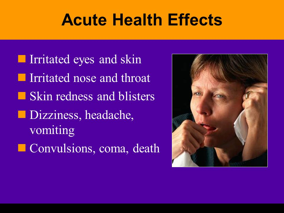 Acute Health Effects Irritated eyes and skin Irritated nose and throat