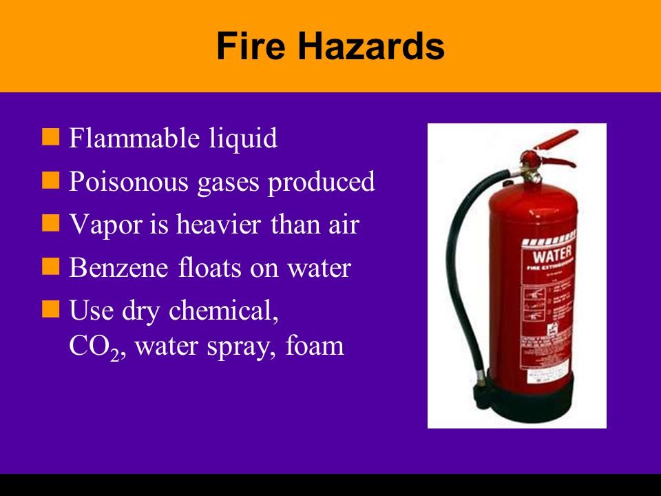 Fire Hazards Flammable liquid Poisonous gases produced