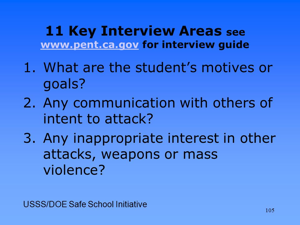 11 Key Interview Areas see www.pent.ca.gov for interview guide