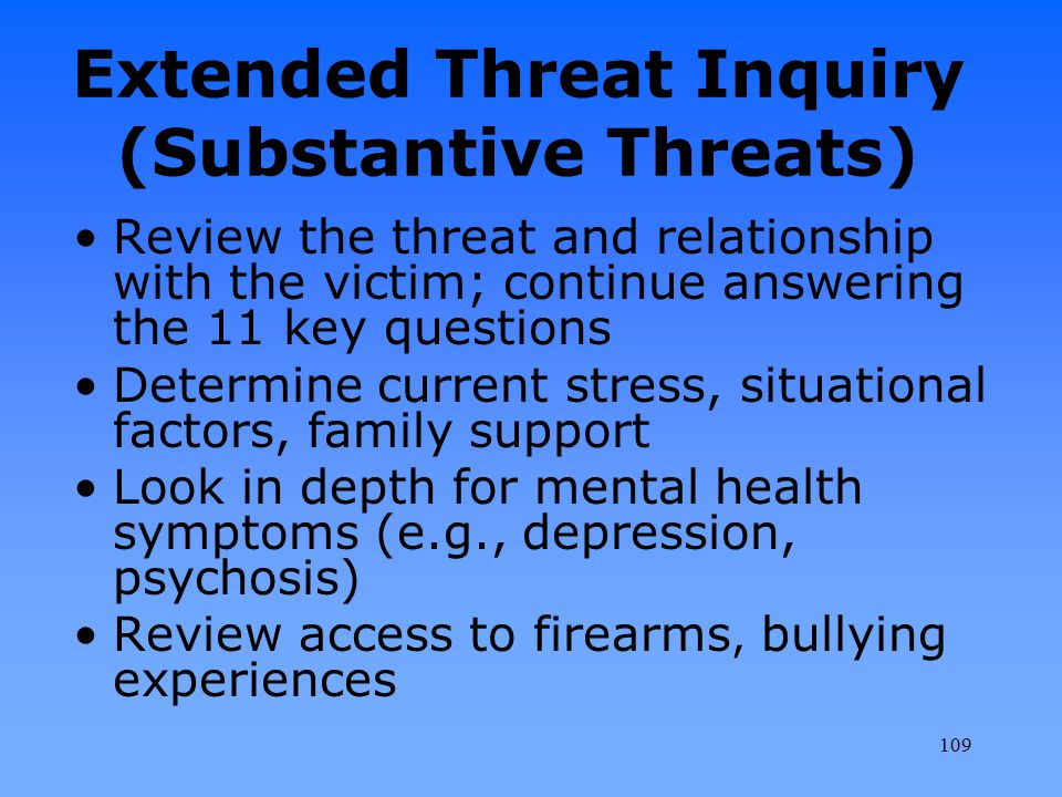 Extended Threat Inquiry (Substantive Threats)