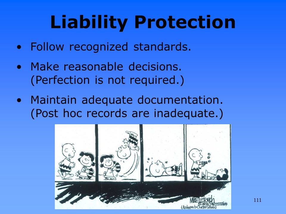 Liability Protection Follow recognized standards.