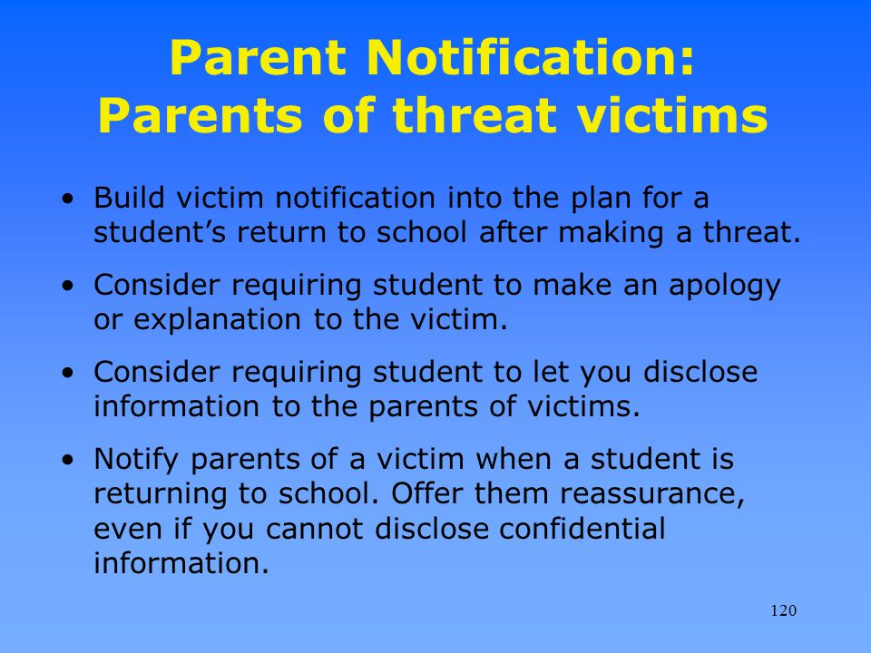 Parent Notification: Parents of threat victims