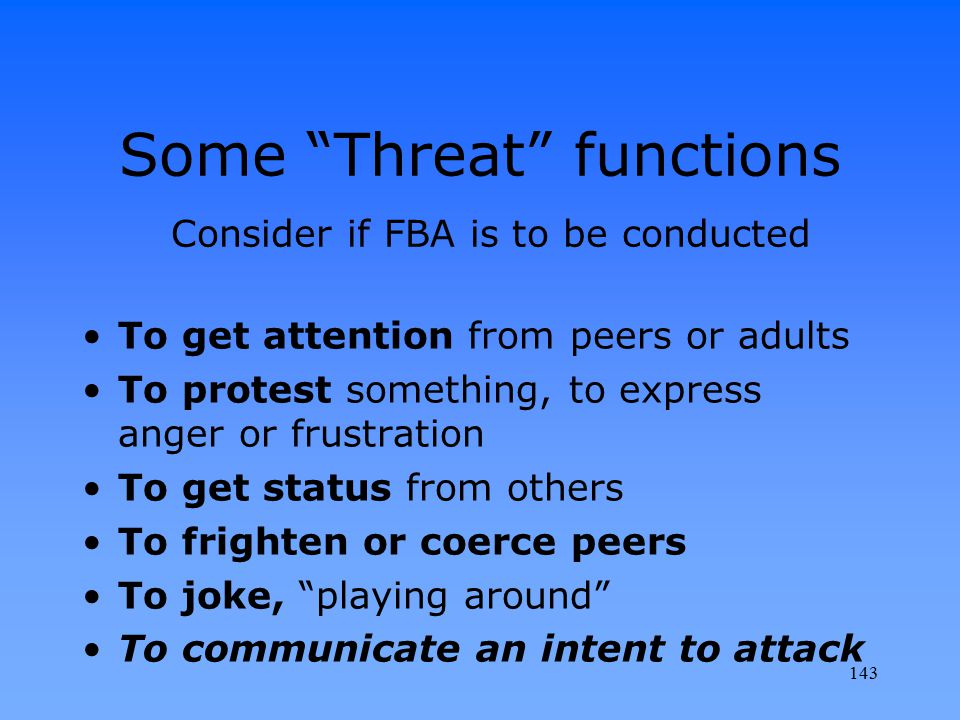Some Threat functions Consider if FBA is to be conducted