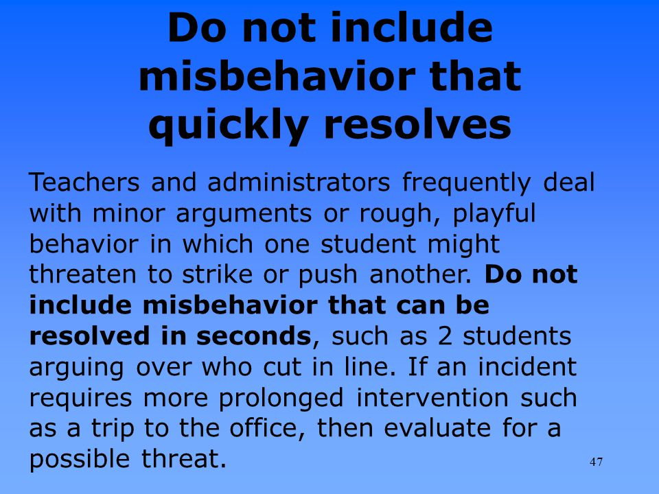Do not include misbehavior that quickly resolves