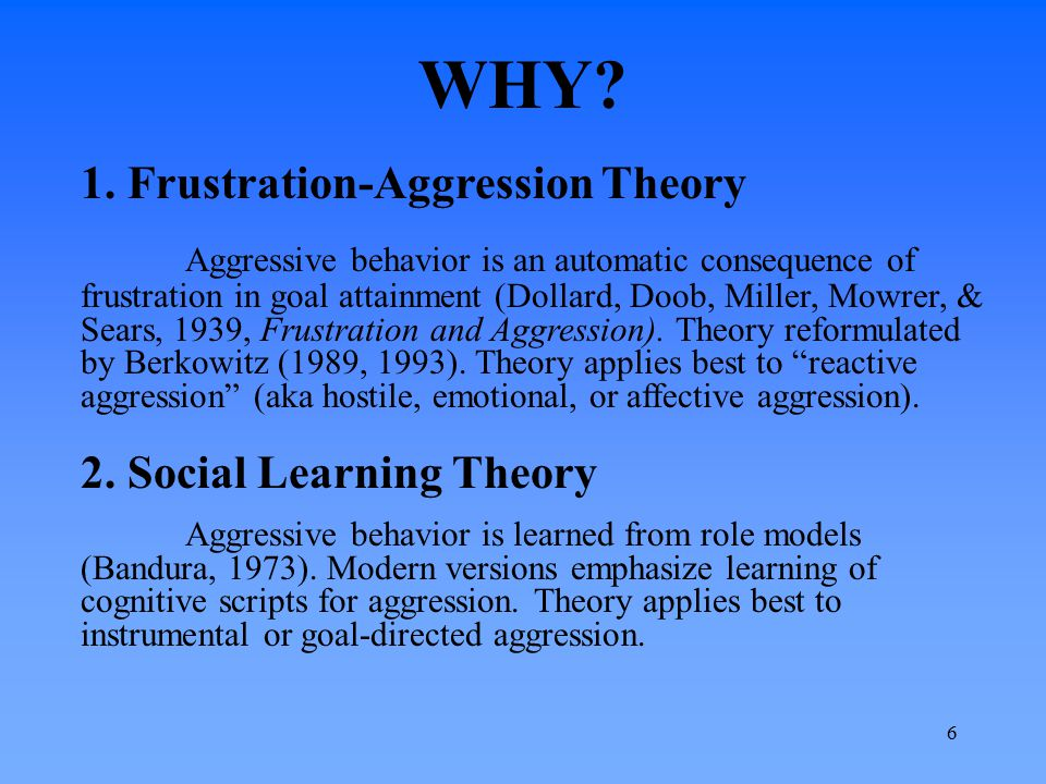 WHY 1. Frustration-Aggression Theory