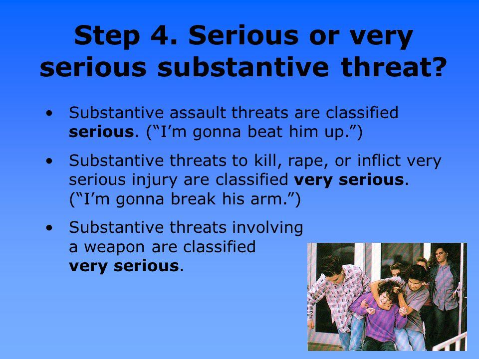 Step 4. Serious or very serious substantive threat