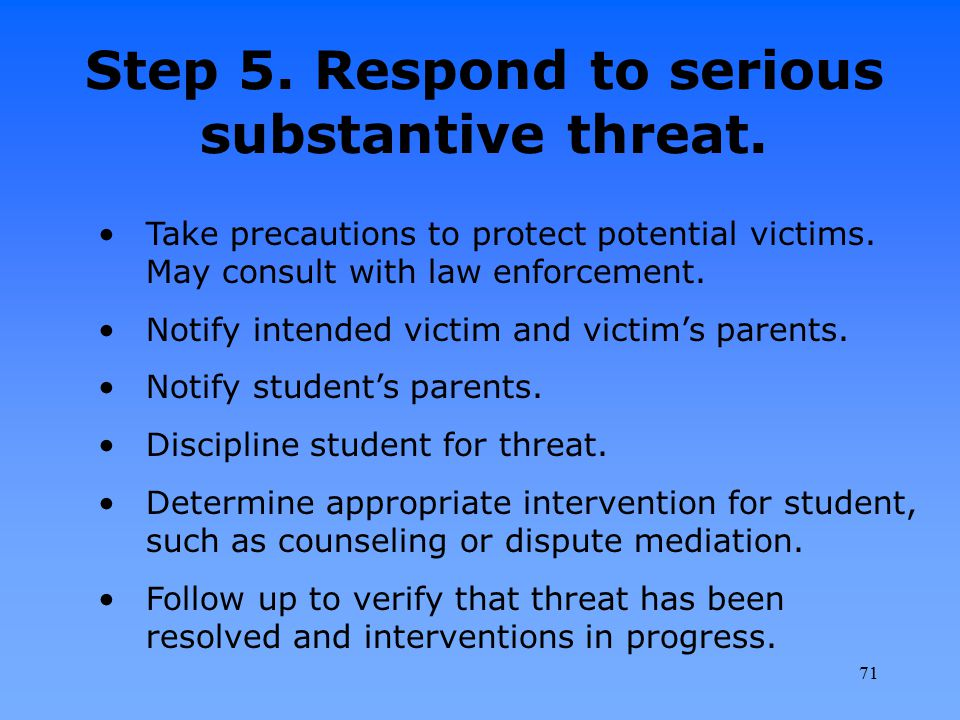 Step 5. Respond to serious substantive threat.