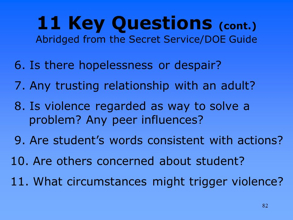 11 Key Questions (cont.) Abridged from the Secret Service/DOE Guide