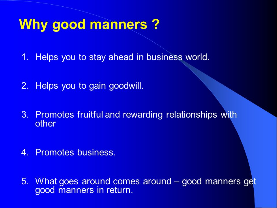 Why good manners Helps you to stay ahead in business world.
