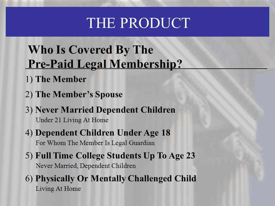 THE PRODUCT Who Is Covered By The Pre-Paid Legal Membership