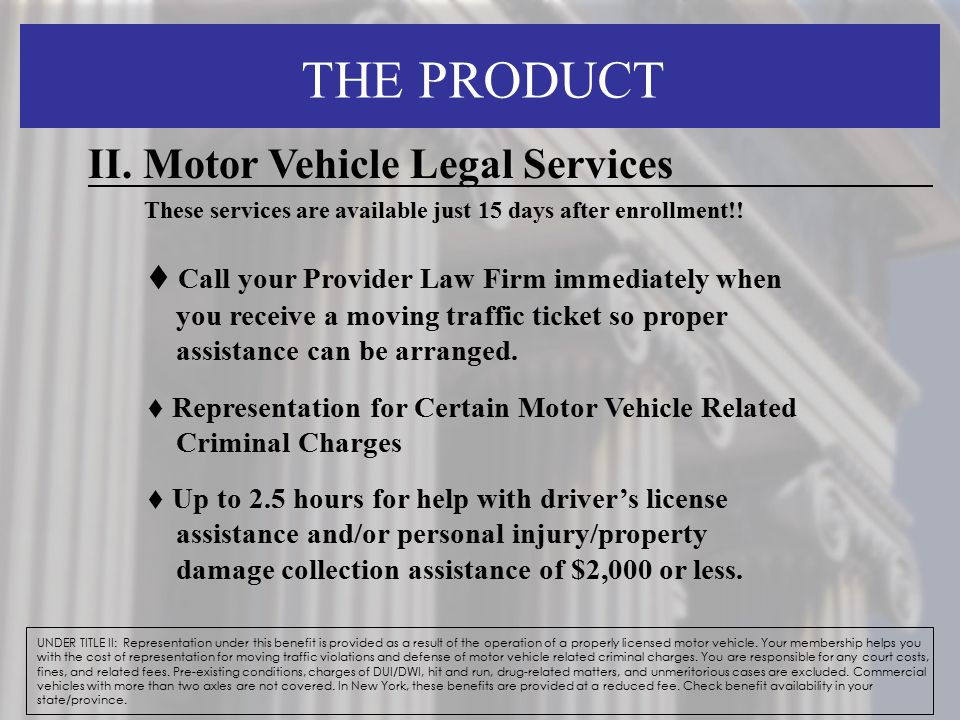 THE PRODUCT II. Motor Vehicle Legal Services