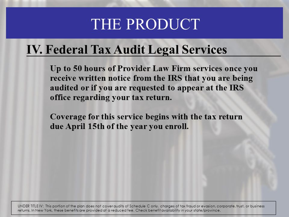 THE PRODUCT IV. Federal Tax Audit Legal Services