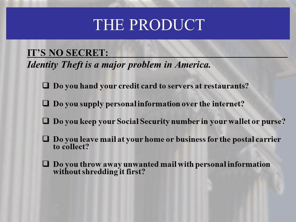IT'S NO SECRET: Identity Theft is a major problem in America.
