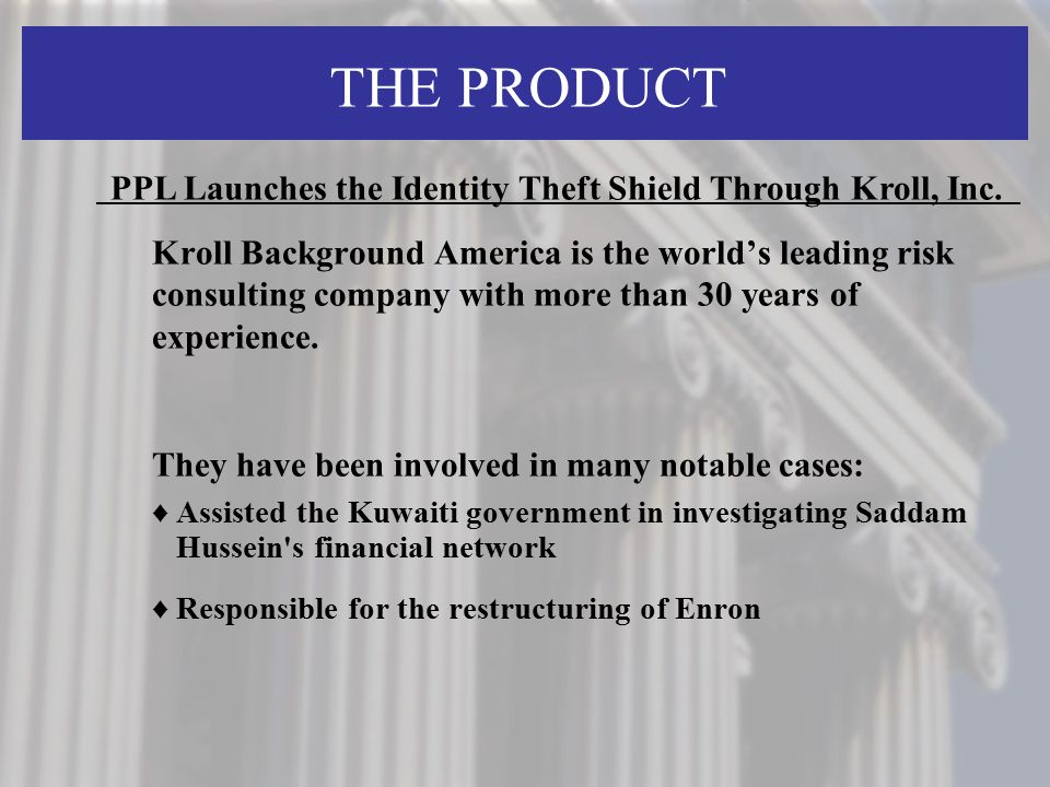 THE PRODUCT PPL Launches the Identity Theft Shield Through Kroll, Inc.