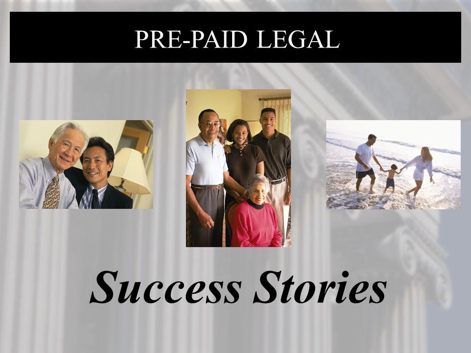 PRE-PAID LEGAL Success Stories