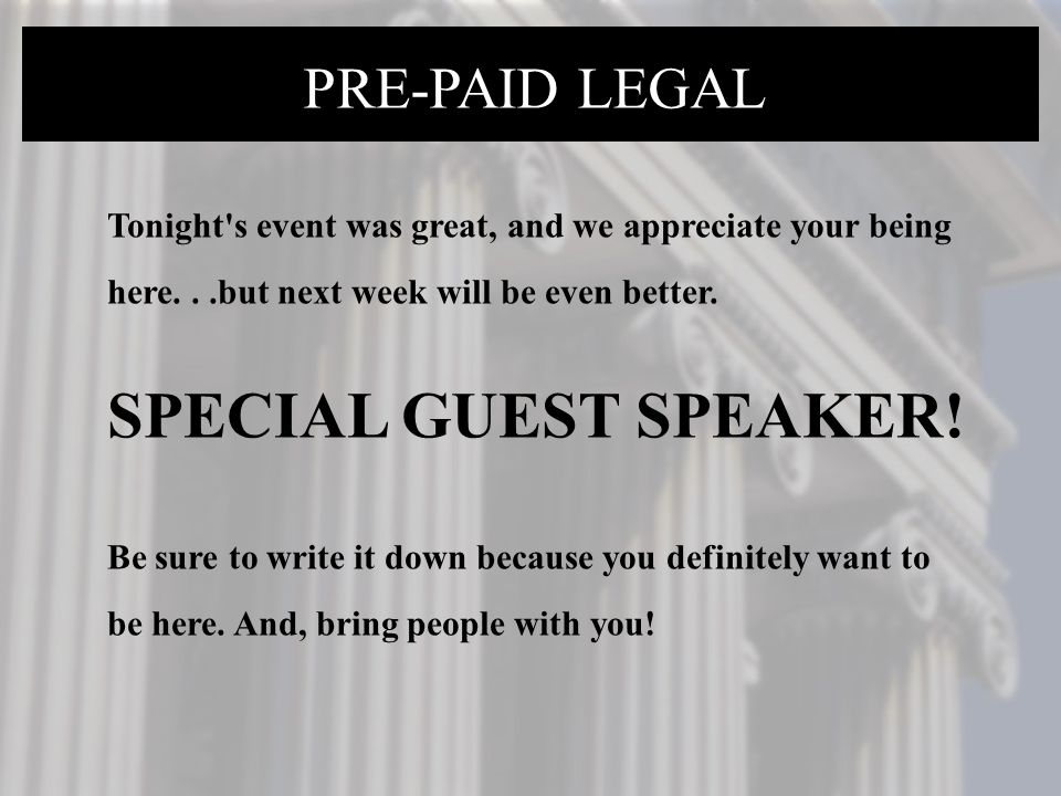 SPECIAL GUEST SPEAKER! PRE-PAID LEGAL