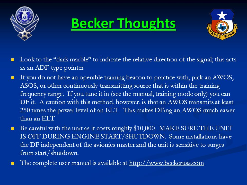 Becker Thoughts Look to the dark marble to indicate the relative direction of the signal; this acts as an ADF-type pointer.
