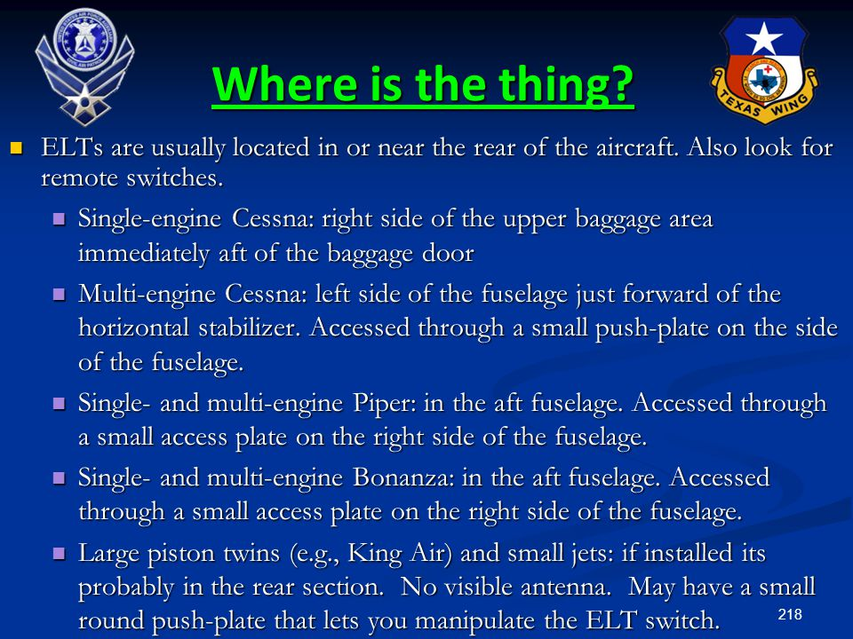 Where is the thing ELTs are usually located in or near the rear of the aircraft. Also look for remote switches.