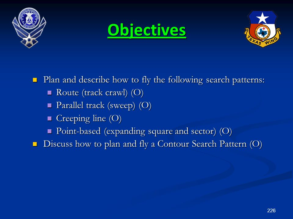 Objectives Plan and describe how to fly the following search patterns: