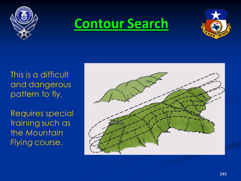 Contour Search This is a difficult and dangerous pattern to fly.
