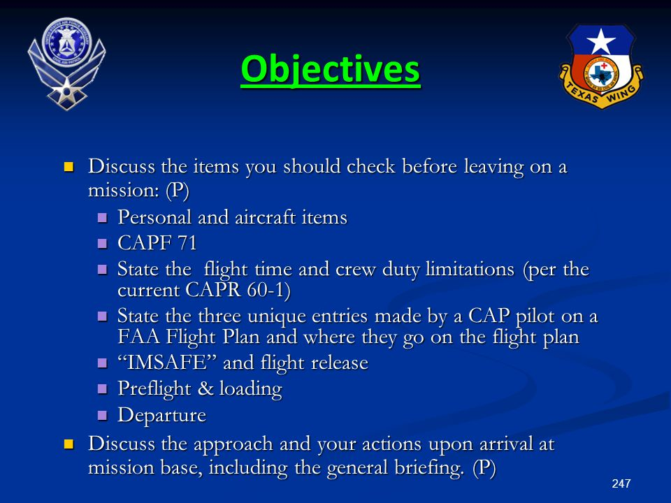 Objectives Discuss the items you should check before leaving on a mission: (P) Personal and aircraft items.