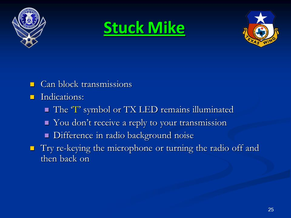 Stuck Mike Can block transmissions Indications:
