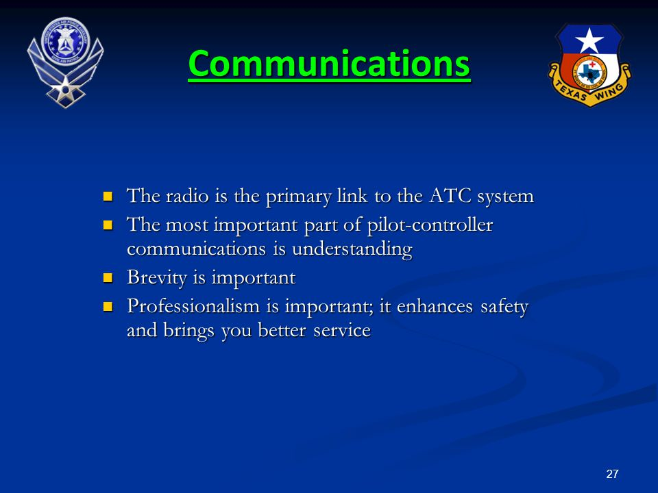 Communications The radio is the primary link to the ATC system