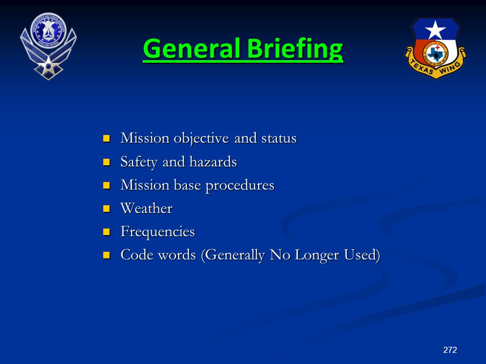General Briefing Mission objective and status Safety and hazards