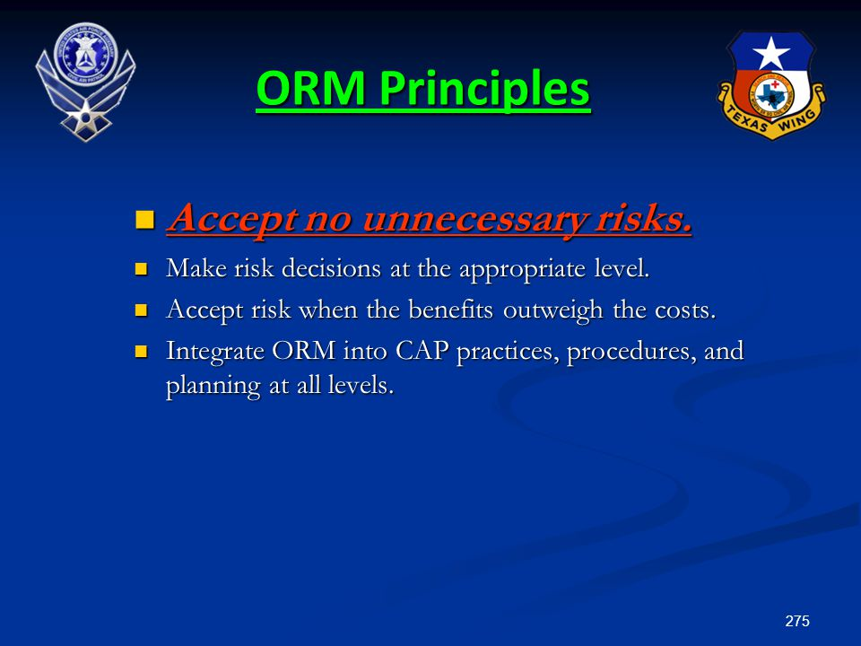ORM Principles Accept no unnecessary risks.