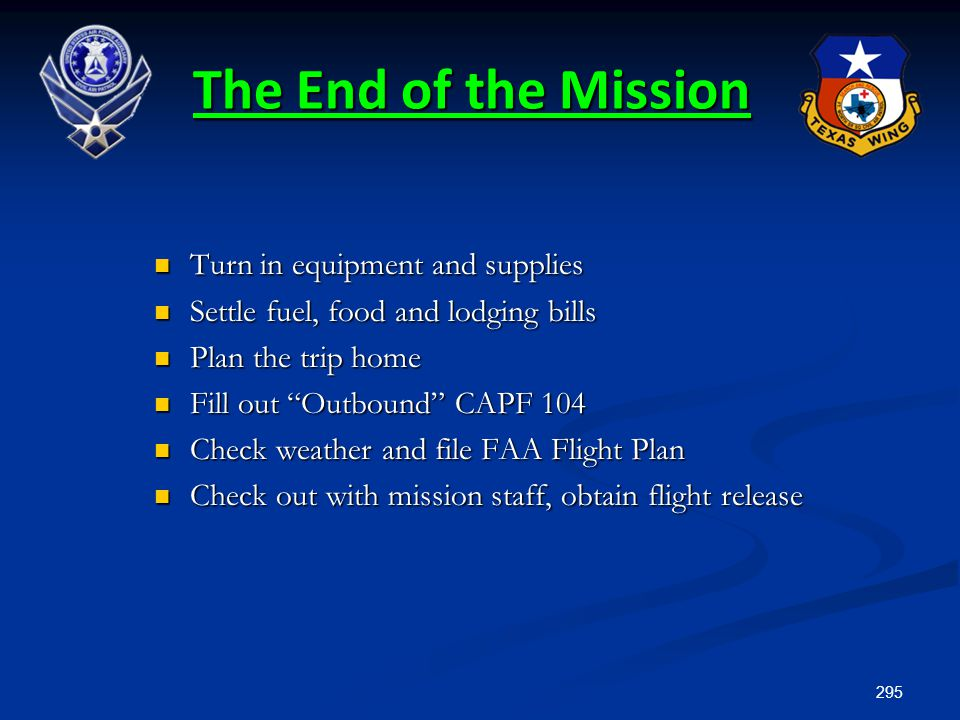 The End of the Mission Turn in equipment and supplies