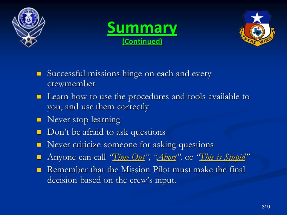 Summary (Continued) Successful missions hinge on each and every crewmember.