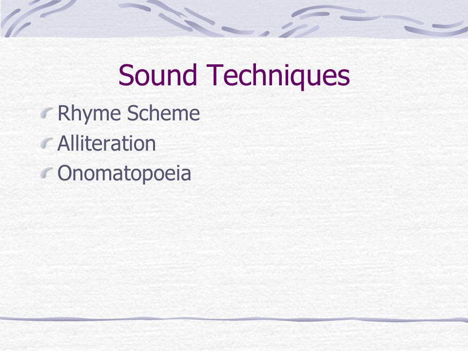 Sound Techniques Rhyme Scheme Alliteration Onomatopoeia