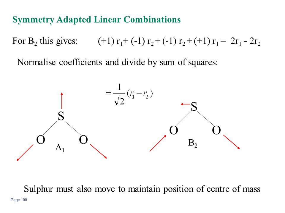 S S O O O O Symmetry Adapted Linear Combinations