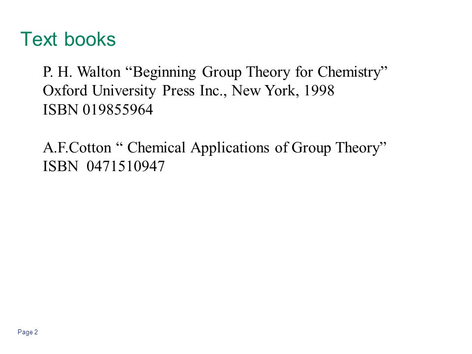 Text books P. H. Walton Beginning Group Theory for Chemistry