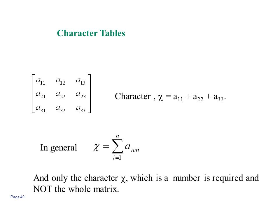 Character Tables Character ,  = a11 + a22 + a33. In general. And only the character , which is a number is required and.