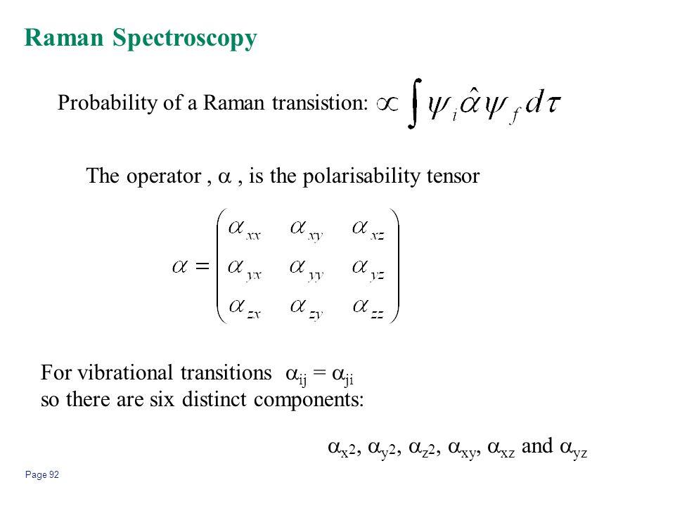Raman Spectroscopy Probability of a Raman transistion: