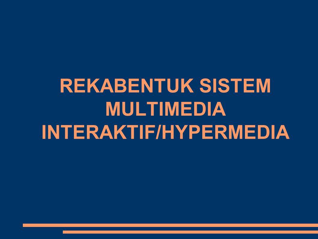REKABENTUK SISTEM MULTIMEDIA INTERAKTIF/HYPERMEDIA