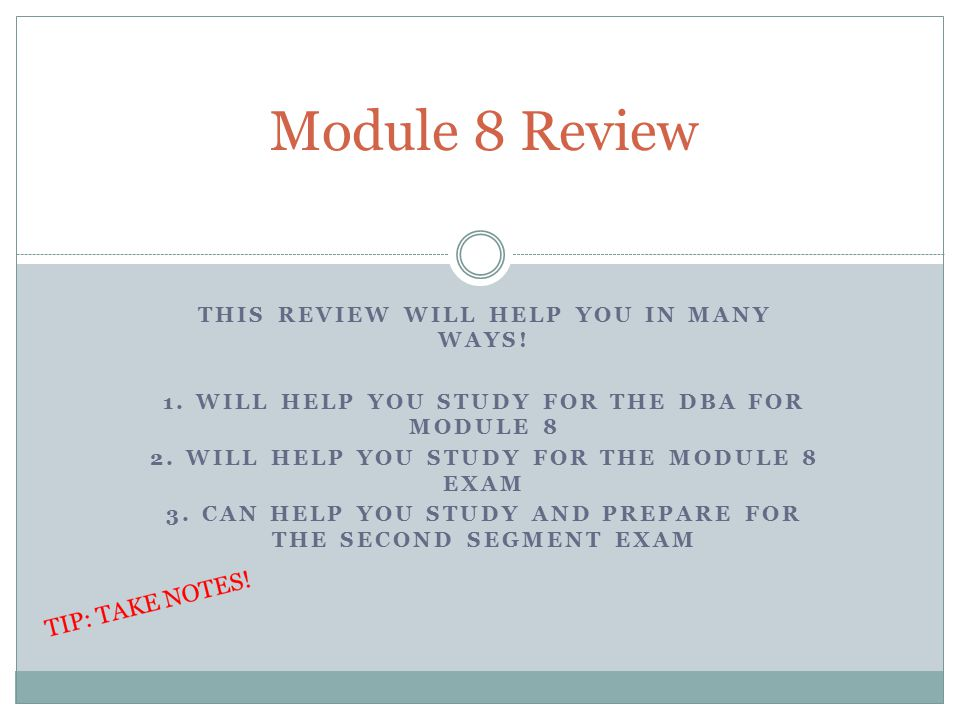 Module 8 Review This review will help you in many ways!