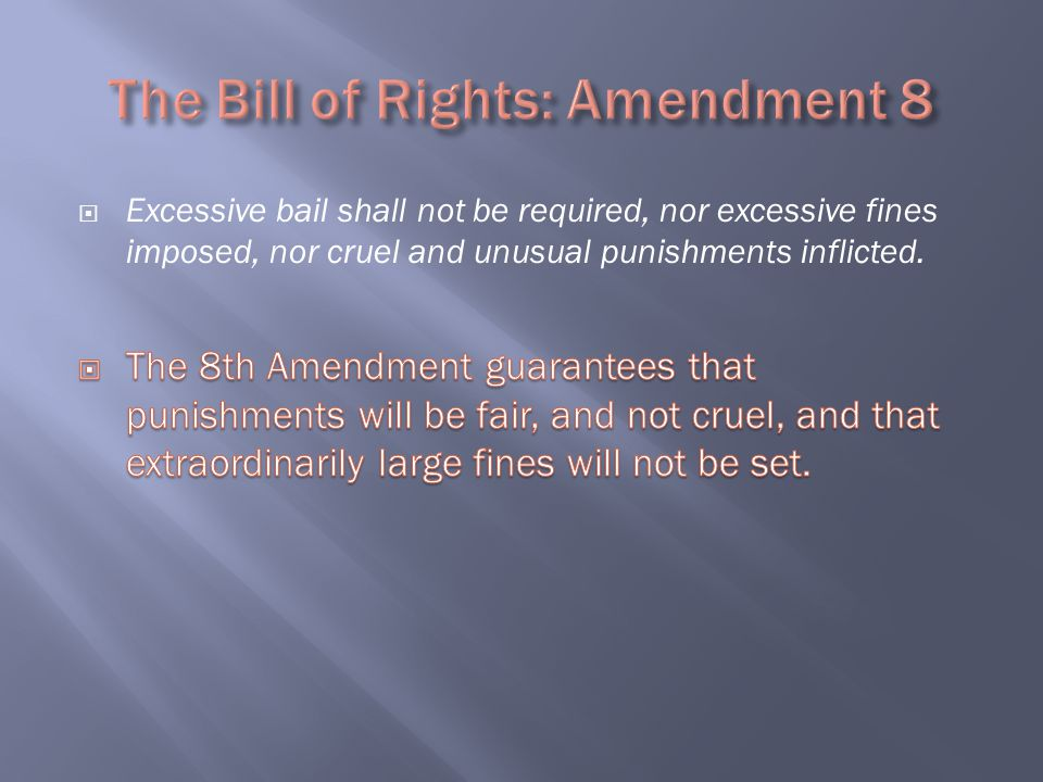 The Bill of Rights: Amendment 8