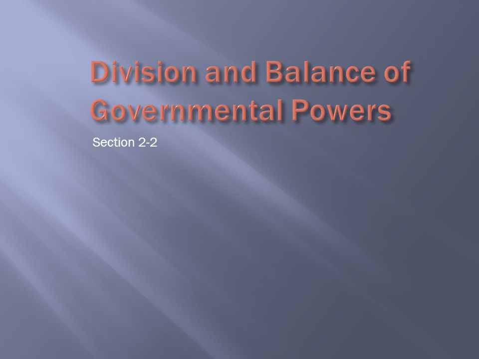 Division and Balance of Governmental Powers