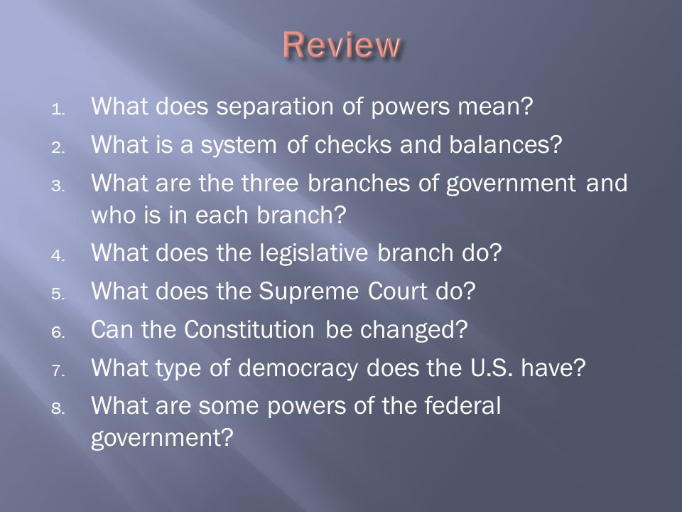 Review What does separation of powers mean