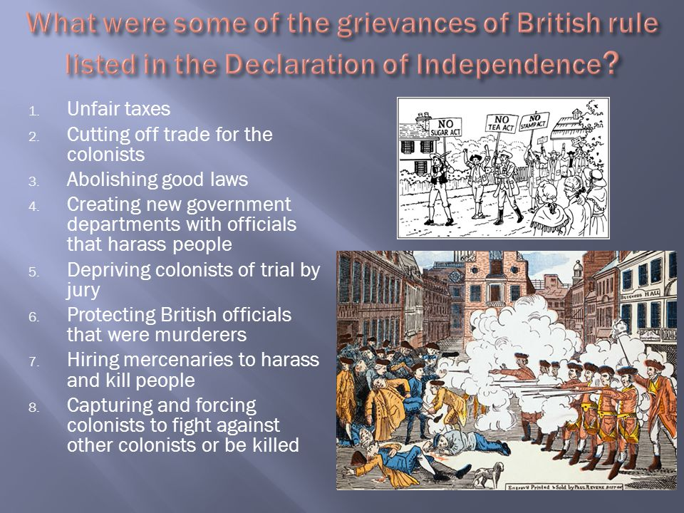 What were some of the grievances of British rule listed in the Declaration of Independence